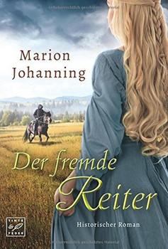Der fremde Reiter - Marion Johanning  [Taschenbuch]