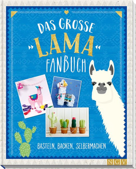 Das große Lama-Fanbuch. Basteln, Backen, Selbermachen [Gebundene Ausgabe]
