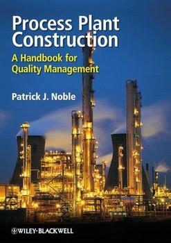 Process Plant Construction. A Handbook for Quality Management - Patrick Noble  [Gebundene Ausgabe]