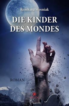 Die Kinder des Mondes - Reinhard Wosniak  [Taschenbuch]