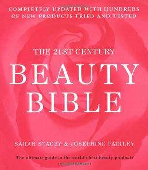 The 21st Century Beauty Bible - Stacey, Sarah