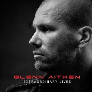 Glenn Aitken - Extraordinary Lives