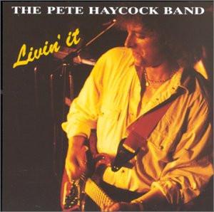 Pete Band Haycock - Livin' It