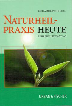 Naturheilpraxis heute: Lehrbuch und Atlas mit Zugang zum Elsevier-Portal - Elvira Bierbach [1. Auflage 2000, Gebundene Ausgabe]