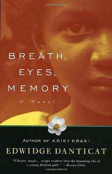 Breath, Eyes, Memory: A Novel (Vintage Contemporaries) - Edwidge Danticat