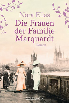 Die Frauen der Familie Marquardt. Roman - Nora Elias  [Taschenbuch]