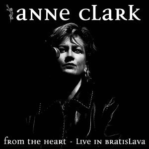 Anne Clark - From the Heart/Live Bratislava