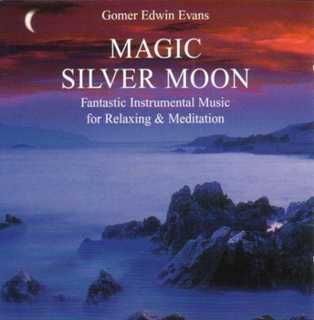 Gomer Edwin Evans - Magic Silver Moon