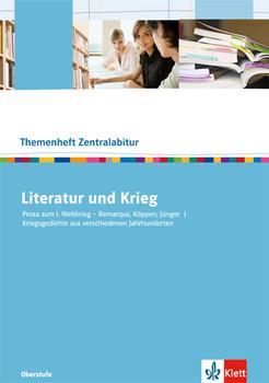 Literatur und Krieg: Prosa zum I. Weltkrieg - Remarque, Köppen, Jünger. Kriegsgedichte aus verschiedenen Jahrhunderten - Nutz, Maximilian