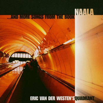 Eric'S Quadrant Van der Westen - Naala and More Songs from the Book