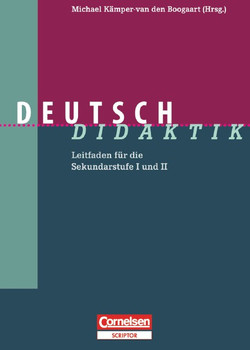 Deutsch-Didaktik. Leitfaden für die Sekundarstufe I und II - Micha Kämper-van den Boogaart