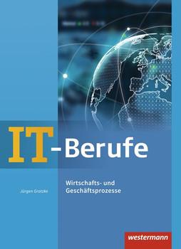 IT-Berufe. Wirtschafts- und Geschäftsprozesse: Schülerband - Jürgen Gratzke  [Gebundene Ausgabe]