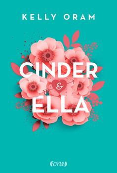Cinder & Ella - Kelly Oram  [Taschenbuch]