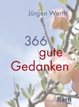 366 guten Gedanken. Ein Jahresbegleiter - Jürgen Werth  [Gebundene Ausgabe]