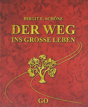 Der Weg ins große Leben - Schöne, Birgit E.