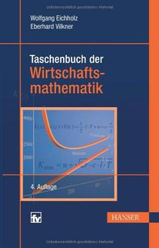Taschenbuch der Wirtschaftsmathematik - Wolfgang Eichholz / Eberhard Vilkner