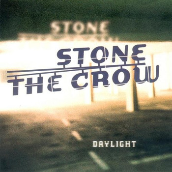 Stone the Crow - Daylight
