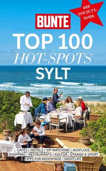 BUNTE TOP 100 HOT-SPOTS SYLT - BUNTE Entertainment Verlag  [Taschenbuch]