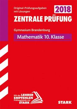 Zentrale Prüfung - Mathematik 10. Klasse - Brandenburg [Taschenbuch]