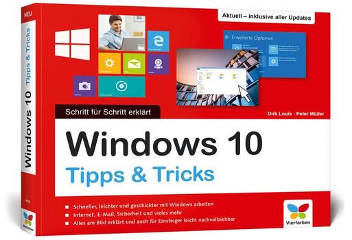 Windows 10. Schritt für Schritt erklärt. Alles auf einen Blick – so nutzen Sie Windows 10 optimal. Im praktischen Querformat. Komplett in Farbe. Inkl. aller Updates. - Dirk Louis  [Taschenbuch]