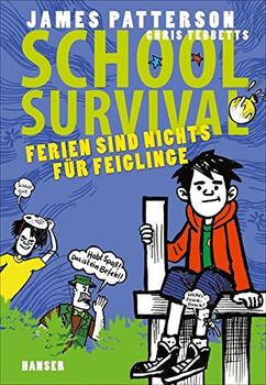 School Survival - Ferien sind nichts für Feiglinge - James Patterson [Gebundene Ausgabe]