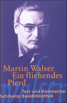 Ein fliehendes Pferd: Novelle: Text und Kommentar (Suhrkamp BasisBibliothek) - Martin Walser