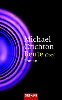 Beute - (Prey): Roman - Michael Crichton