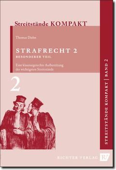 Streitstände Kompakt - Band 2 - Strafrecht 2 Besonderer Teil: Klausurgerechte Aufbereitung der wichtigsten Streitstände: BD 2 - Thomas Diehn