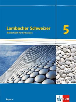 Lambacher Schweizer / Schülerbuch 5. Schuljahr. Ausgabe für Bayern ab 2016 [Gebundene Ausgabe]