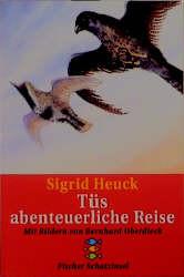 Tüs abenteuerliche Reise - Sigrid Heuck