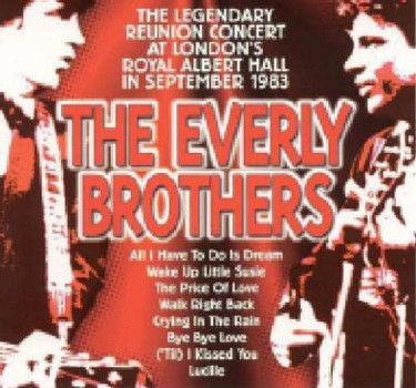 Everly Brothers - Reunion Live London 1983