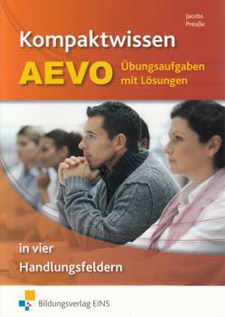 Kompaktwissen AEVO: Übungsaufgaben mit Lösungen - in vier Handlungsfeldern Aufgabenband - Peter Jacobs [Broschiert, 2. Auflage 2012]
