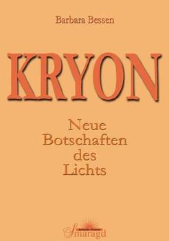 Kryon: Neue Botschaften des Lichts - Barbara Bessen