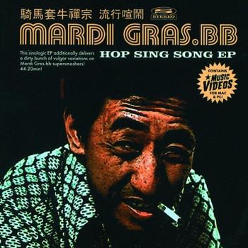 Mardi Gras.Bb - Hop Sing Song Ep