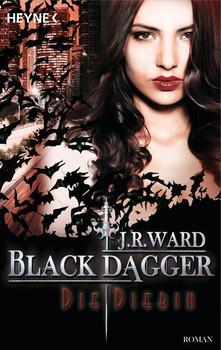 Die Diebin. Black Dagger 31 - Roman - J. R. Ward  [Taschenbuch]