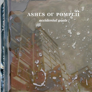 Ashes of Pompeii - Accidental Goals