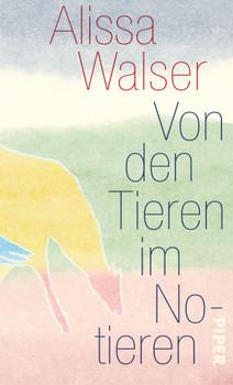 Von den Tieren im Notieren - Walser, Alissa