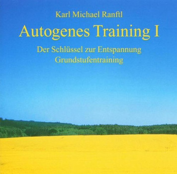 Karl Michael Ranftl - Autogenes Training I