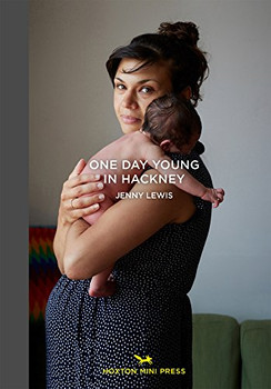 One Day Young in Hackney - Lewis, Jenny