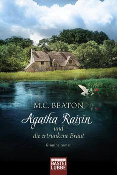 Agatha Raisin und die ertrunkene Braut. Kriminalroman - M. C. Beaton  [Taschenbuch]