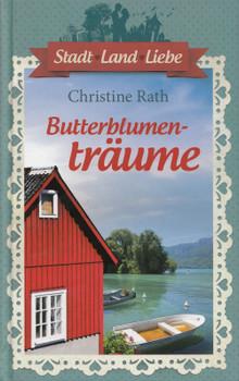 Butterblumenträume - Christine Rath [Gebundene Ausgabe]