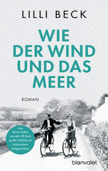 Wie der Wind und das Meer. Roman - Lilli Beck  [Taschenbuch]