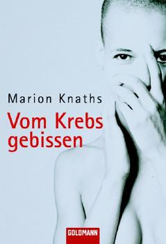 Vom Krebs gebissen - Marion Knaths