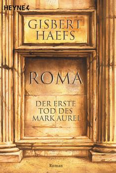 Roma: Der erste Tod des Marc Aurel: Der erste Tod des Mark Aurel - Gisbert Haefs