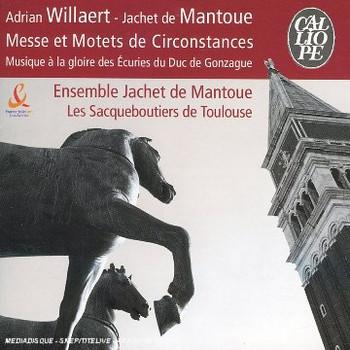 Ensemble Jachet de Mantoue - Messe & Motets de Circonstances
