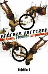 Die Kunst, Freunde zu gewinnen - Andreas Herrmann
