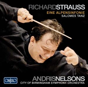 Andris Nelsons City of Birmingham Orchestra - Eine Alpensinfonie,Salomes Tanz Op.54