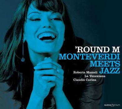 Mameli - Round M - Monteverdi meets Jazz