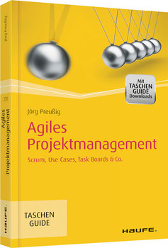 Agiles Projektmanagement: Scrum, User Stories, Timeboxing & Co. - Preußig, Jörg
