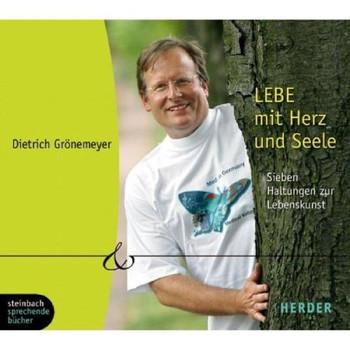 Lebe mit Herz und Seele. Sieben Haltungen zur Lebenskunst. 5 CDs (Herder & steinbach sprechende bücher)